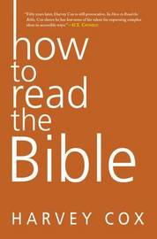 How To Read The Bible by Harvey Cox