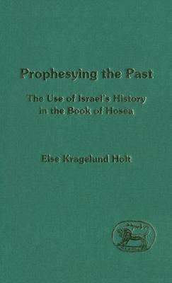 Prophesying the Past by Else Krageland Holt image