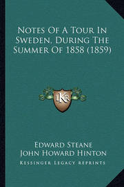 Notes of a Tour in Sweden, During the Summer of 1858 (1859) by Edward Steane image