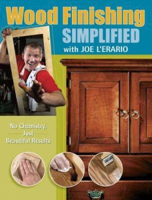 Wood Finishing Simplified by Joe L'Erario