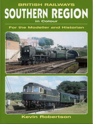British Railways Southern Region in Colour by Kevin Robertson