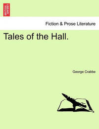 Tales of the Hall. by George Crabbe