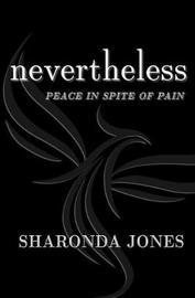 Nevertheless by Sharonda S Jones