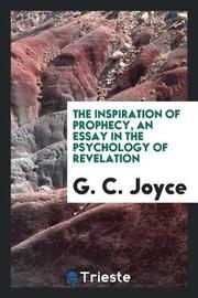 The Inspiration of Prophecy, an Essay in the Psychology of Revelation by G.C. Joyce image