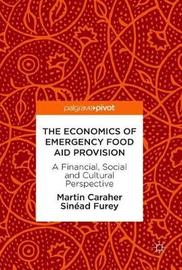 The Economics of Emergency Food Aid Provision by Martin Caraher