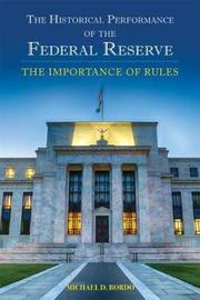 The Historical Performance of the Federal Reserve by Michael D. Bordo