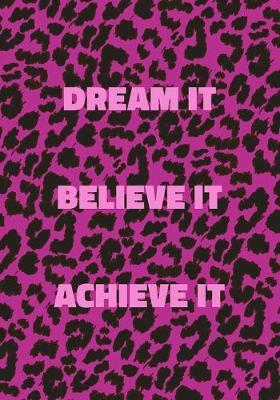 Dream It Believe It Achieve It by Precious Notes