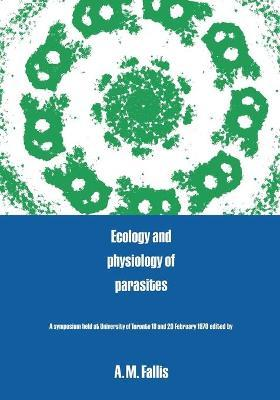 Ecology and Physiology of Parasites