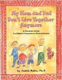 My Mom and Dad Don't Live Together Anymore by Judith Aaron Rubin