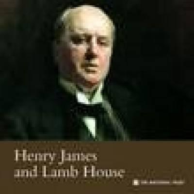 Henry James & Lamb House, East Sussex by Oliver Garnett