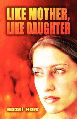 Like Mother, Like Daughter by Hazel Hart