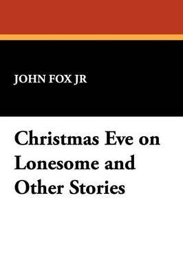 Christmas Eve on Lonesome and Other Stories by John Fox image
