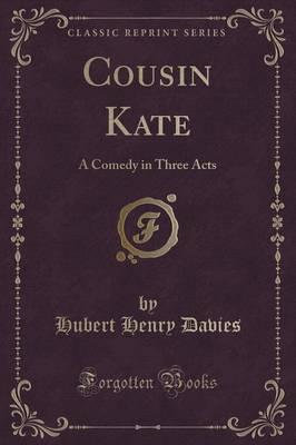 Cousin Kate by Hubert Henry Davies