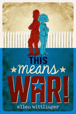 This Means War! by Ellen Wittlinger