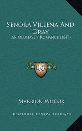 Senora Villena and Gray: An Oldhaven Romance (1887) by Marrion Wilcox