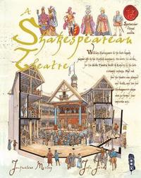 A Shakespearean Theatre by Jacqueline Morley