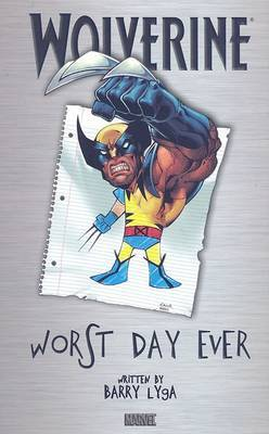 Wolverine: Worst Day Ever by Marvel Comic Team