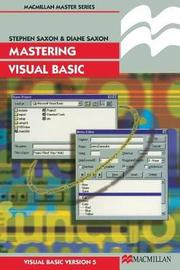 Mastering Visual Basic by Diane Saxon