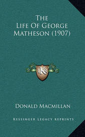 The Life of George Matheson (1907) by Donald MacMillan