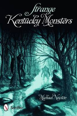 Strange Kentucky Monsters by Michael Newton image