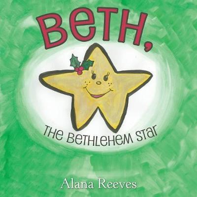 Beth, the Bethlehem Star by Alana Reeves