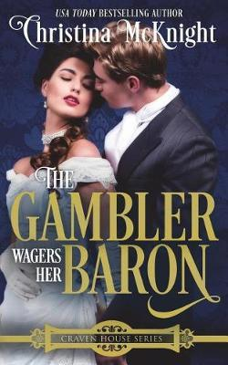The Gambler Wagers Her Baron by Christina Mcknight image