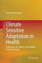 Climate Sensitive Adaptation in Health by Purnamita Dasgupta