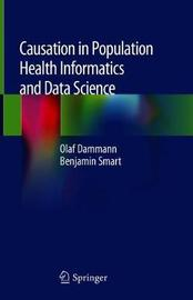 Causation in Population Health Informatics and Data Science by Olaf Dammann