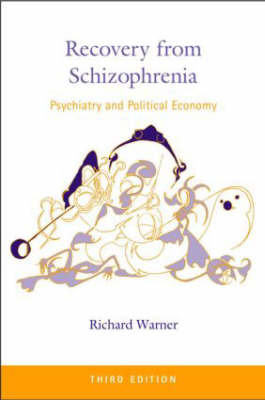 Recovery from Schizophrenia: Psychiatry and Political Economy by Richard Warner image