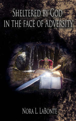 Sheltered by God in the Face of Adversity by Nora L. LaBonte image
