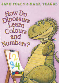 How Do Dinosaurs Learn Colours and Numbers? by Jane Yolen image