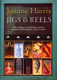 Jigs and Reels by Joanne Harris image