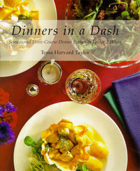 Dinners in a Dash: Sensational Three-course Dinner Parties in Under 2 Hours by Tessa Harvard Taylor image