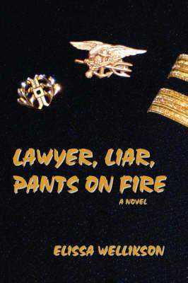 Lawyer, Liar, Pants on Fire by Elissa Wellikson