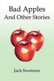 Bad Apples: And Other Stories by Jack Swenson (Canada College) image