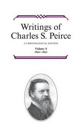 Writings of Charles S. Peirce: A Chronological Edition, Volume 8 by Charles S Peirce image