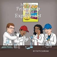 My New Friendship & Experiment by Faith Durham
