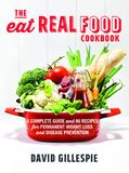 The Eat Real Food Cookbook by David Gillespie
