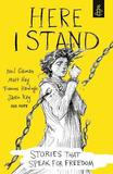 Here I Stand: Stories that Speak for Freedom by Amnesty International