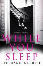 While You Sleep by Stephanie Merritt
