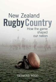 NZ Rugby Country by Des Wood