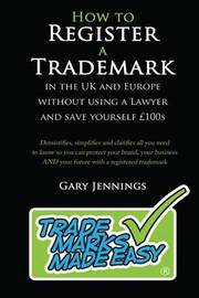How to Register a Trademark by Gary Jennings