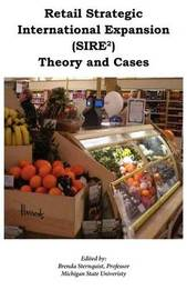 Retail Strategic Internationalization (SIRE2) Theory and Cases by Brenda J Sternquist