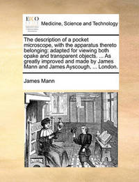 The Description of a Pocket Microscope, with the Apparatus Thereto Belonging by James Mann image