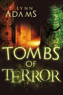Tombs of Terror by T Lynn Adams image