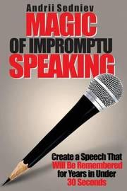 Magic of Impromptu Speaking by Andrii Sedniev