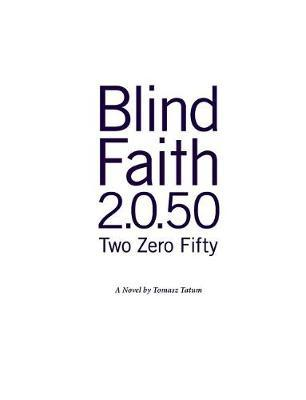 Blind.Faith 2.0.50 by Tomasz Tatum