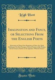 Imagination and Fancy, or Selections from the English Poets by Leigh Hunt image