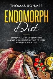 Endomorph Diet by Thomas Rohmer