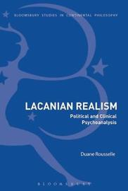 Lacanian Realism by Duane Rousselle